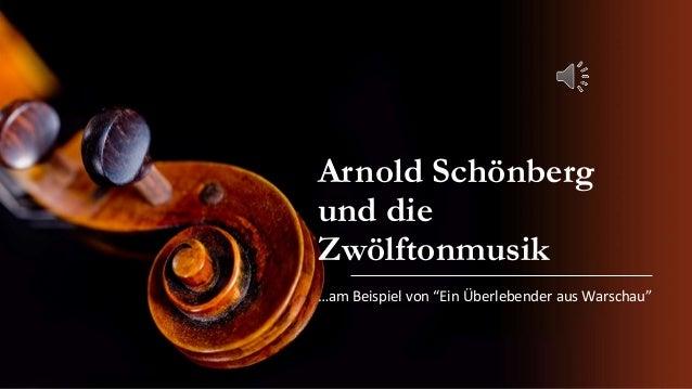 """Arnold Schönberg und die Zwölftonmusik …am Beispiel von """"Ein Überlebender aus Warschau"""""""