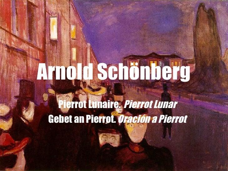 Arnold Schönberg Pierrot Lunaire.   Pierrot Lunar Gebet an Pierrot.  Oración a Pierrot