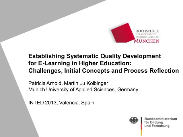 Establishing Systematic Quality Developmentfor E-Learning in Higher Education:Challenges, Initial Concepts and Process Ref...