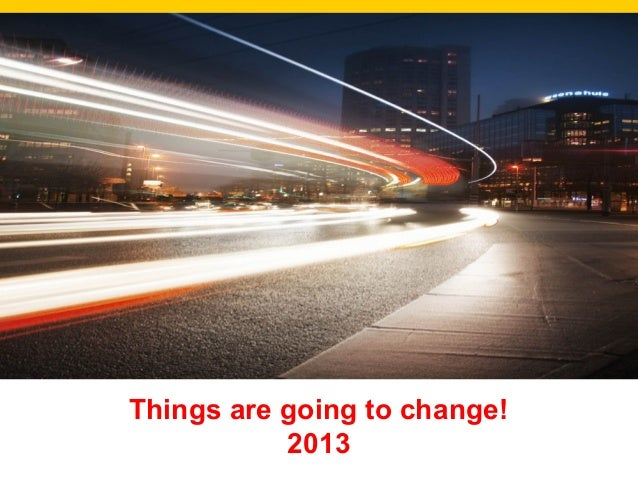 Things are going to change! 2013