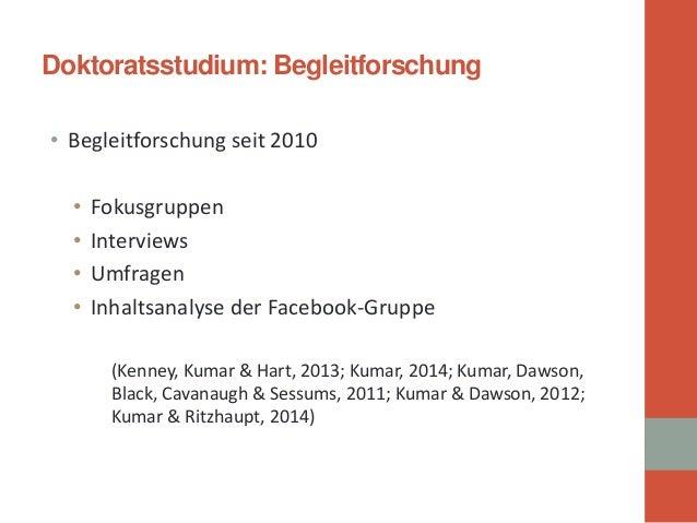 Doktoratsstudium: Begleitforschung  •  Begleitforschung seit 2010  •  Fokusgruppen  •  Interviews  •  Umfragen  •  Inhalts...