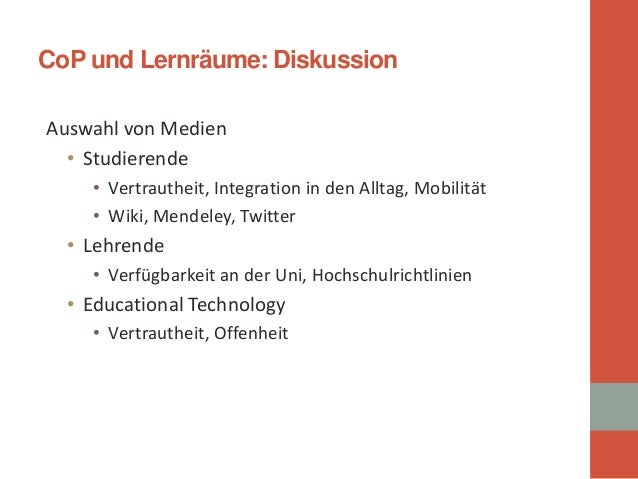 CoP und Lernräume: Diskussion  Auswahl von Medien  •  Studierende  •  Vertrautheit, Integration in den Alltag, Mobilität  ...