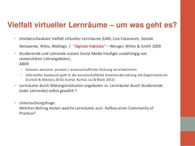 "•  Unüberschaubare Vielfalt virtueller Lernräume (LMS, Live Classroom, Soziale Netzwerke, Wikis, Weblogs / ""digitale Habit..."