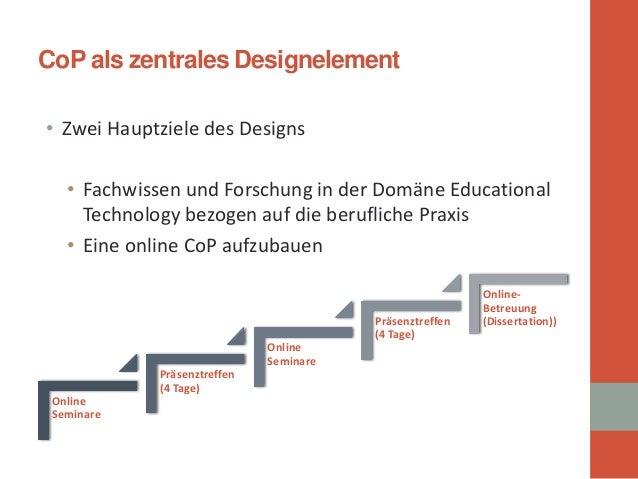 CoP als zentrales Designelement  •  Zwei Hauptziele des Designs  •  Fachwissen und Forschung in der Domäne Educational Tec...
