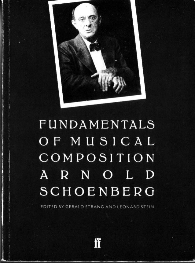 arnold schoenberg fundamentals of music composition rh es slideshare net a practical guide to musical composition by alan belkin Tumblr Musical Composition