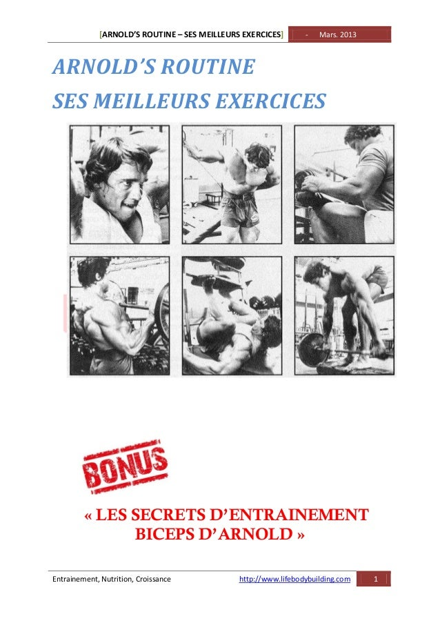 [ARNOLD'S ROUTINE – SES MEILLEURS EXERCICES] - Mars. 2013 Entrainement, Nutrition, Croissance http://www.lifebodybuilding....