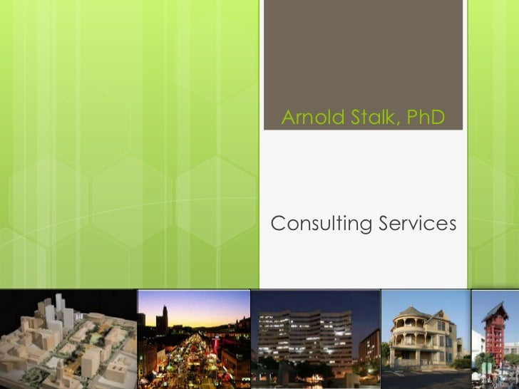 Arnold Stalk, PhDConsulting Services