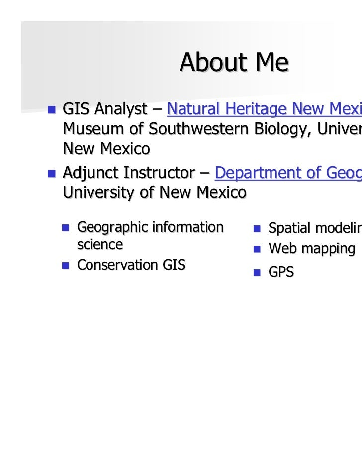 About MeGIS Analyst – Natural Heritage New Mexico,Museum of Southwestern Biology, University ofNew MexicoAdjunct Instructo...