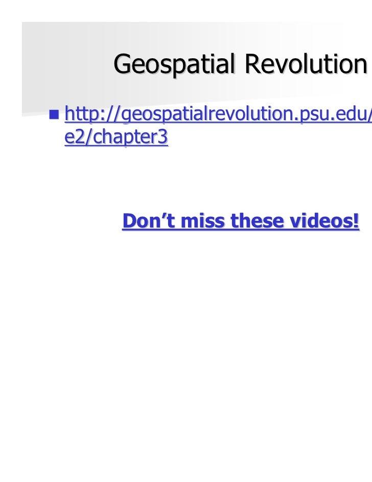 Geospatial Revolutionhttp://geospatialrevolution.psu.edu/episode2/chapter3      Don't miss these videos!