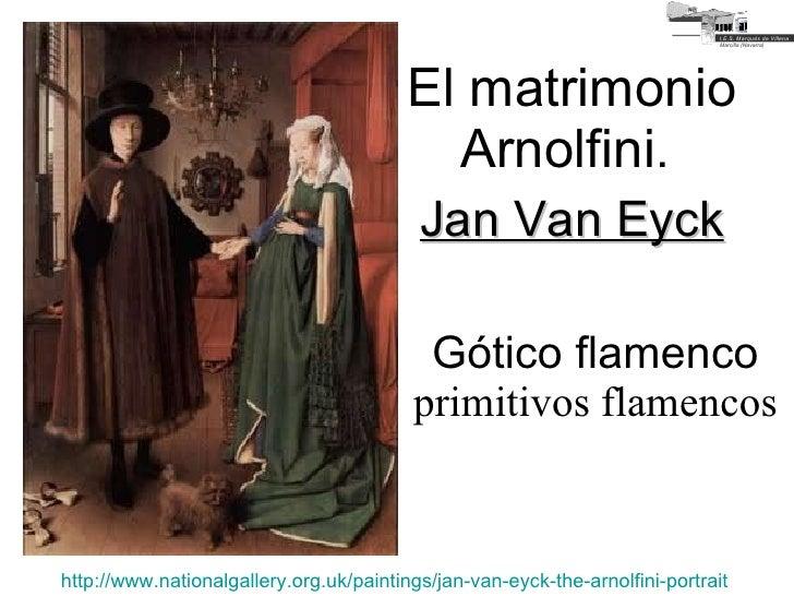El matrimonio Arnolfini .  Jan Van Eyck Gótico flamenco primitivos flamencos http://www.nationalgallery.org.uk/paintings/j...