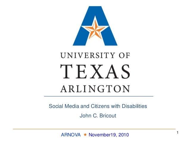 ARNOVA  November19, 2010 Social Media and Citizens with Disabilities John C. Bricout 1