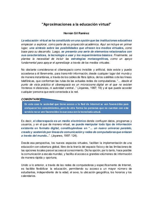 """""""Aproximaciones a la educación virtual"""" Hernán Gil Ramírez La educación virtual se ha constituido en una opción que las in..."""