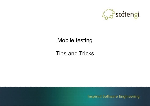 Mobile testing Tips and Tricks