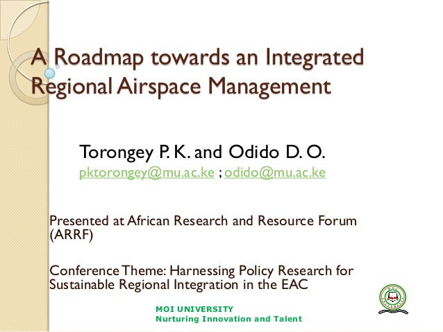 A Roadmap towards an IntegratedRegional Airspace ManagementPresented at African Research and Resource Forum(ARRF)Conferenc...