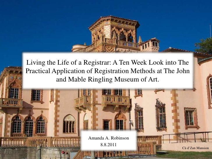 Living the Life of a Registrar: A Ten Week Look into The Practical Application of Registration Methods at The John and Mab...