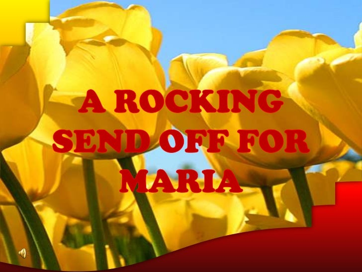 A ROCKING SEND OFF FOR MARIA<br />