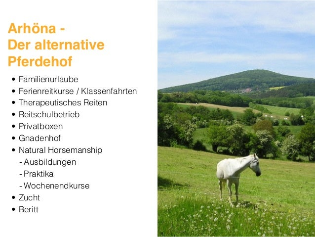 Arhöna -  Der alternative Pferdehof • Familienurlaube • Ferienreitkurse / Klassenfahrten • Therapeutisches Reiten • Reits...