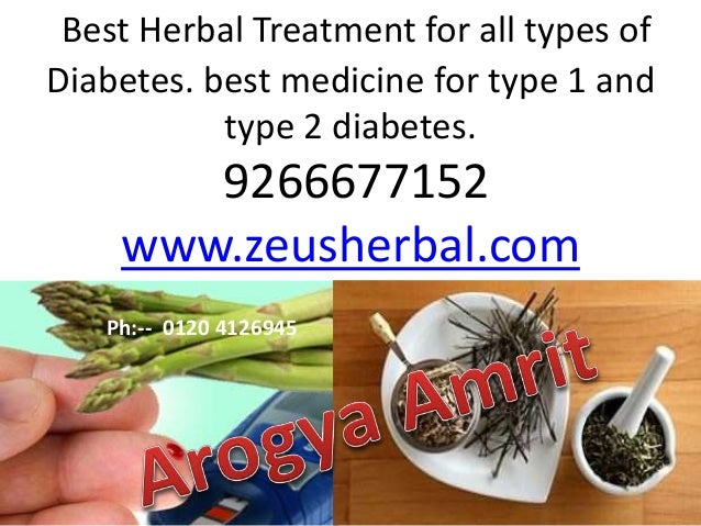 ... 14. Best Herbal Treatment for all types of Diabetes. best medicine for type  1 and type 2 diabetes.