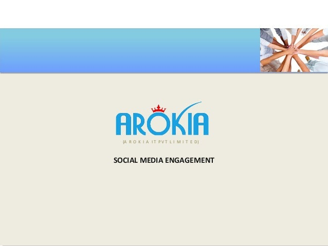 SOCIAL MEDIA ENGAGEMENTSOCIAL MEDIA ENGAGEMENT (A R O K I A I T P V T L I M I T E D)