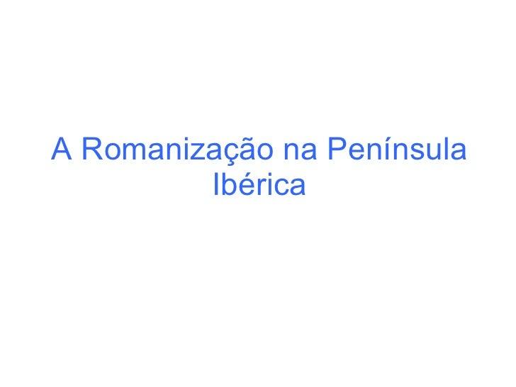 A Romanização na Península Ibérica