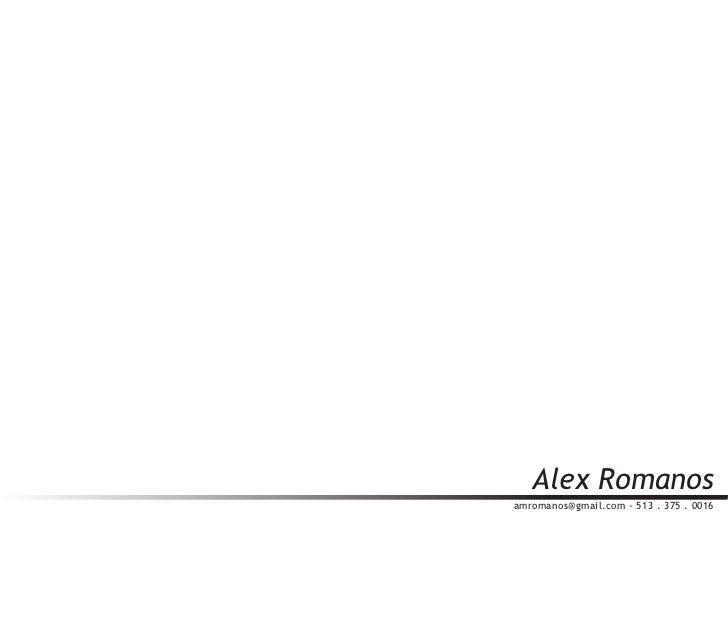 Alex Romanosamromanos@gmail.com - 513 . 375 . 0016