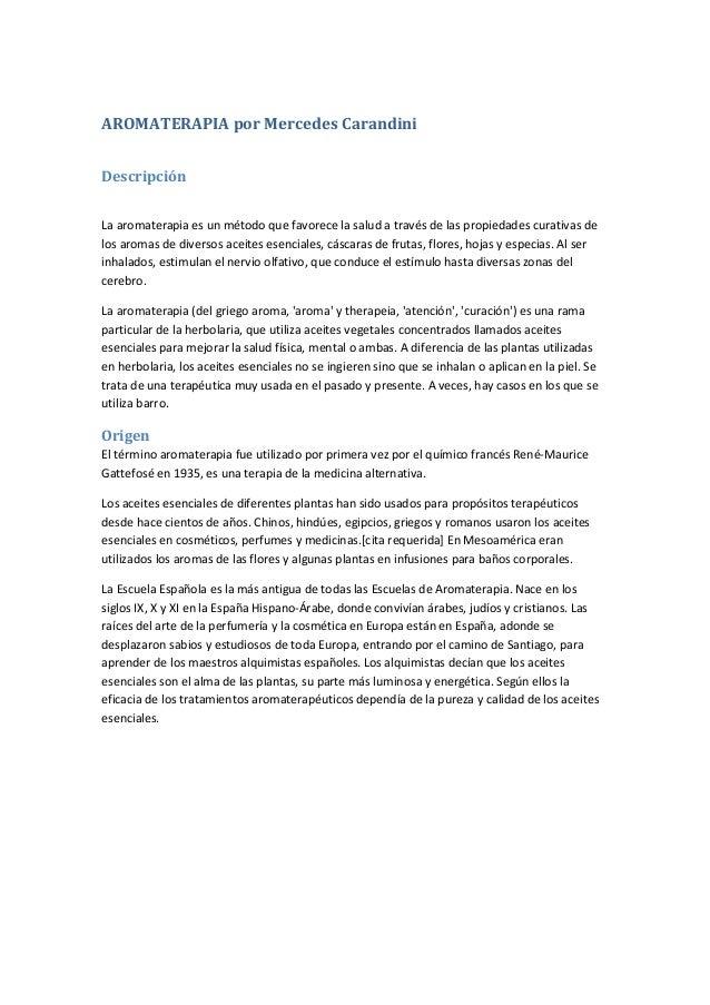 AROMATERAPIA por Mercedes Carandini Descripción La aromaterapia es un método que favorece la salud a través de las propied...