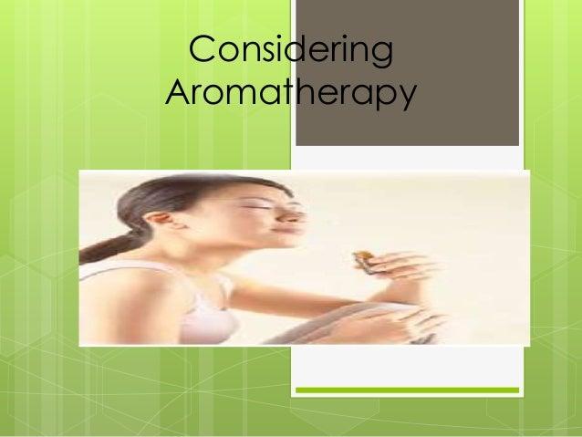Considering Aromatherapy
