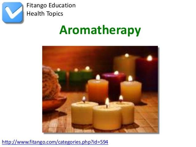 http://www.fitango.com/categories.php?id=594Fitango EducationHealth TopicsAromatherapy