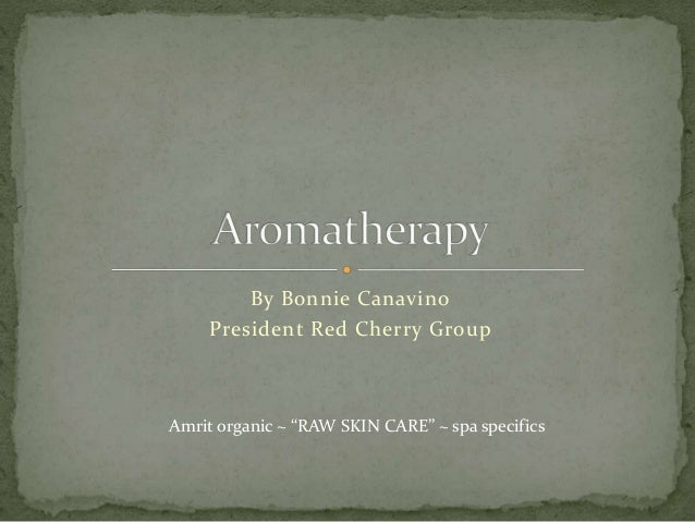 """By Bonnie Canavino President Red Cherry Group Amrit organic ~ """"RAW SKIN CARE"""" ~ spa specifics"""