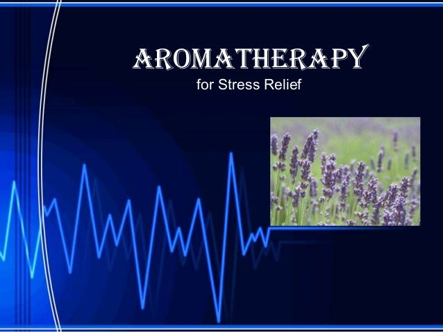 Aromatherapy for Stress Relief