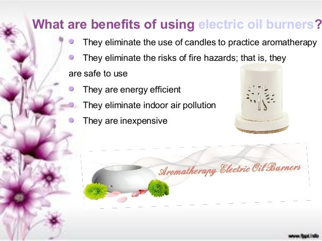 Get Benefits Of Aromatherapy Oil Burners
