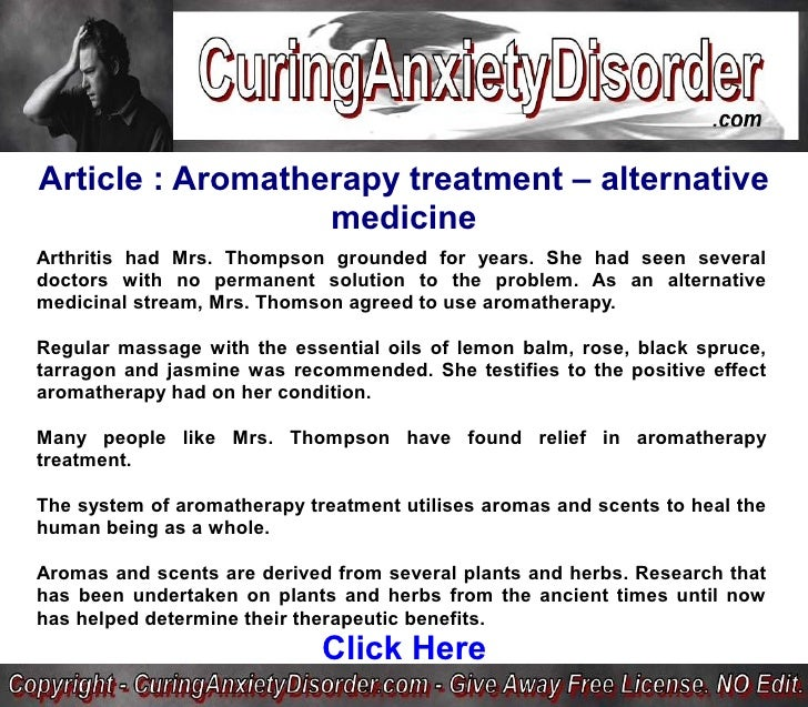 Article : Aromatherapy treatment – alternative                   medicine Arthritis had Mrs. Thompson grounded for years. ...