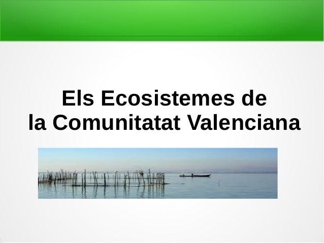 Els Ecosistemes de la Comunitatat Valenciana