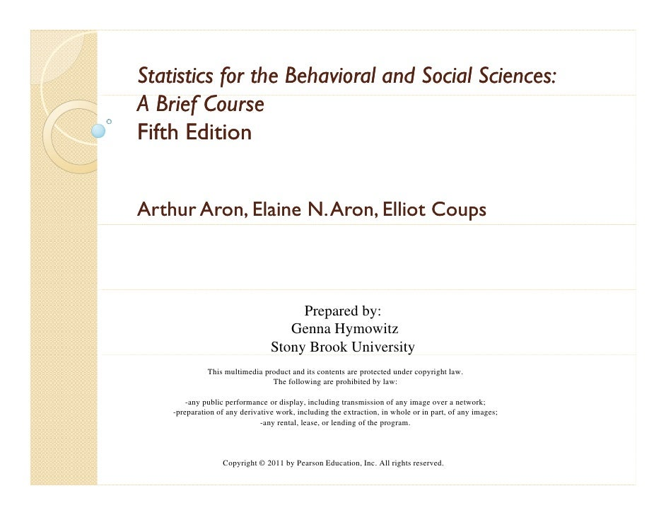 Statistics for the Behavioral and Social Sciences:A Brief CourseFifth EditionArthur Aron, Elaine N. Aron, Elliot Coups    ...
