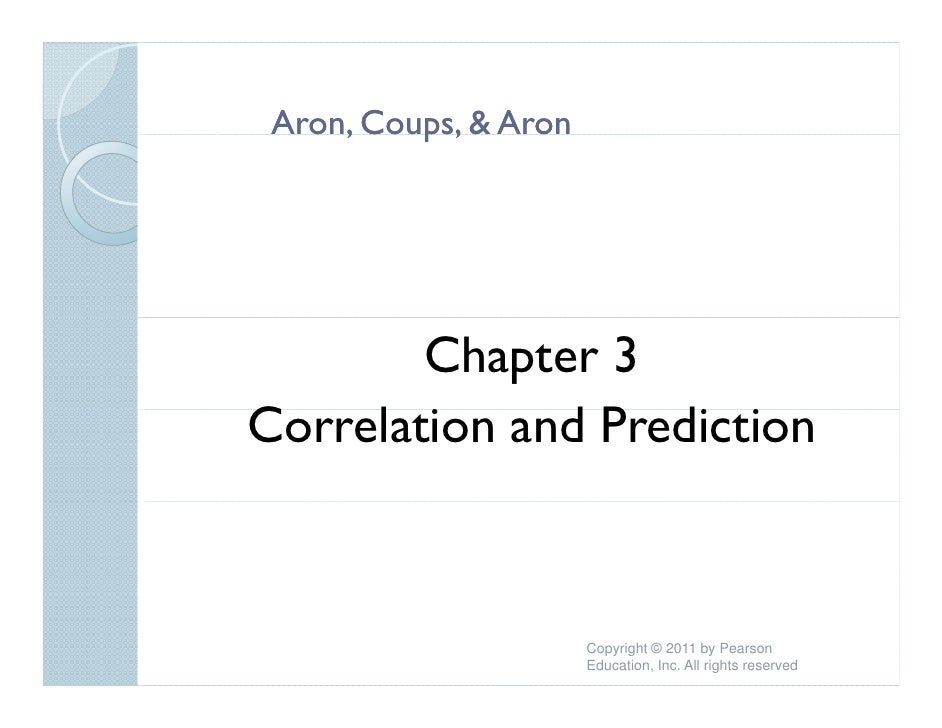Aron, Aron, Coups, & Aron        Chapter 3Correlation and P di iC    l i      d Prediction                       Copyright...