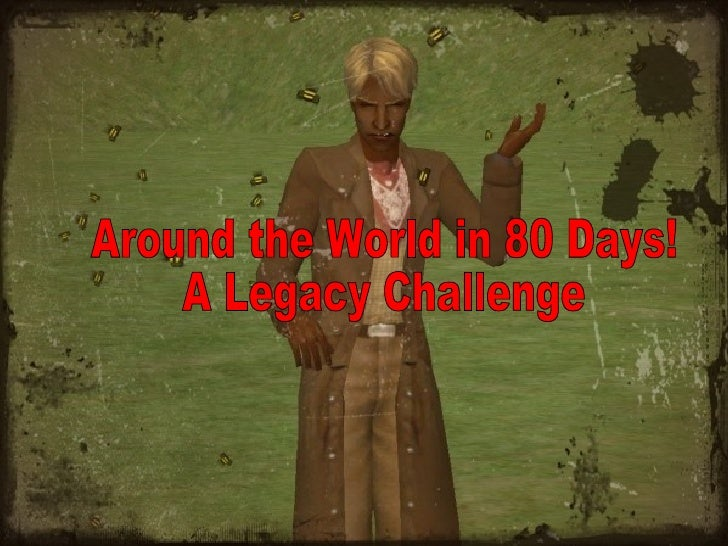 Around the World in 80 Days!  A Legacy Challenge