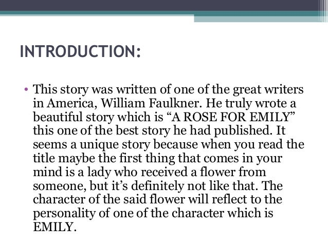 an introduction to the literary analysis of william faulkners narration When writing a literary analysis,  is a breakdown of how an argument about william faulkner's short  and loss of affect in a rose for emily.