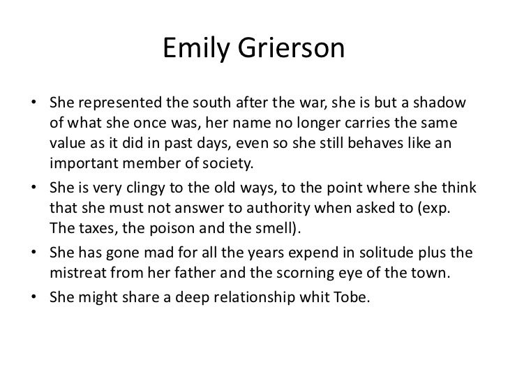 emily grierson a woman gone mad Emily grierson - the object of fascination in the story a eccentric recluse, emily  is a mysterious figure who changes from a vibrant and hopeful young girl to a.