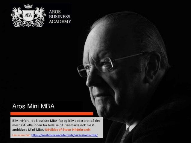 Aros Mini MBA Bliv indført i de klassiske MBA-fag og bliv opdateret på det mest aktuelle inden for ledelse på Danmarks nok...