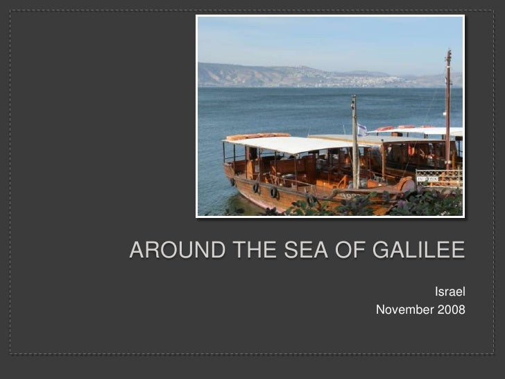 AROUND THE SEA OF GALILEE                           Israel                   November 2008