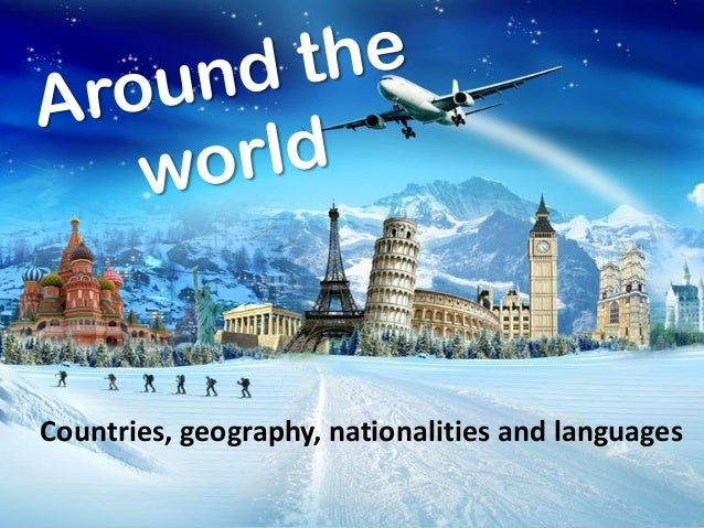 Countries, geography, nationalities and languages