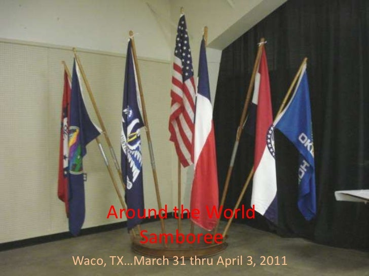 Around the World Samboree <br />Waco, TX…March 31 thru April 3, 2011<br />