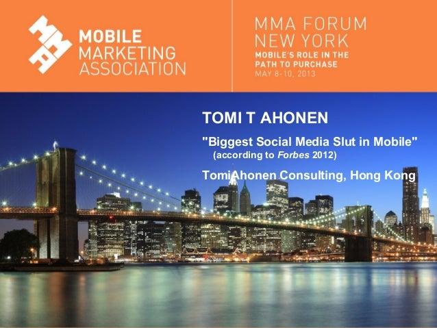 "Mobile Marketing AssociationMobile Marketing AssociationTOMI T AHONEN""Biggest Social Media Slut in Mobile""(according to Fo..."