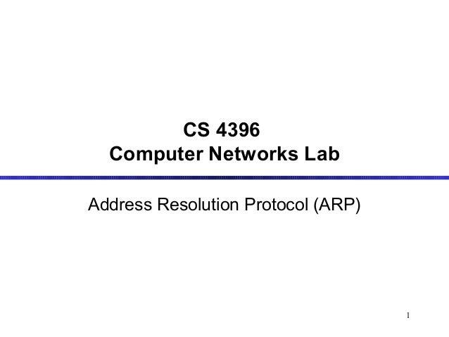 1 CS 4396 Computer Networks Lab Address Resolution Protocol (ARP)