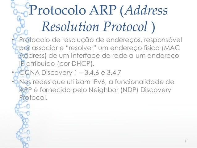 """Protocolo ARP (Address Resolution Protocol ) • Protocolo de resolução de endereços, responsável por associar e """"resolver"""" ..."""
