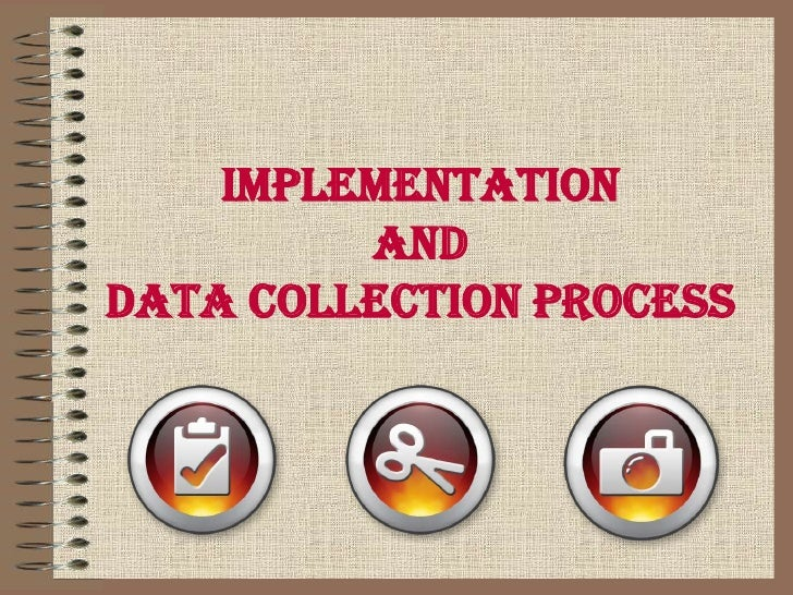 collecting self report data Observations as to other forms of data collection self skill and collecting evaluation data.