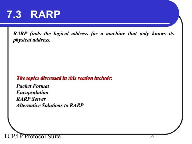 arp rarp In march we introduced the address resolution protocol (arp),  all of these  protocols use reverse arp (rarp) to match the mac address.