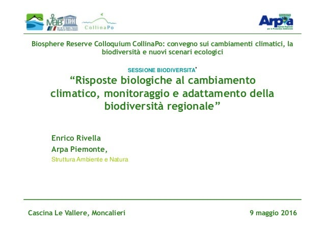 """SESSIONE BIODIVERSITA' """"Risposte biologiche al cambiamento climatico, monitoraggio e adattamento della biodiversità region..."""