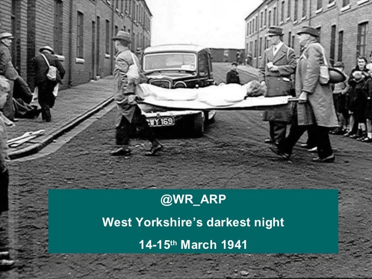 @WR_ARP West Yorkshire's darkest night 14-15 th  March 1941