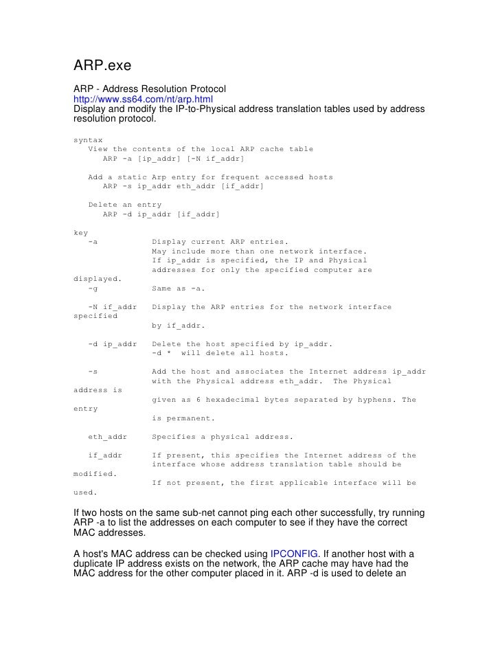 ARP.exe ARP - Address Resolution Protocol http://www.ss64.com/nt/arp.html Display and modify the IP-to-Physical address tr...